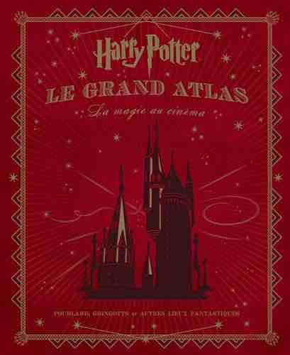 Harry Potter, le grand atlas, la magie au cinéma