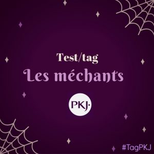 TAG PKJ Les méchants