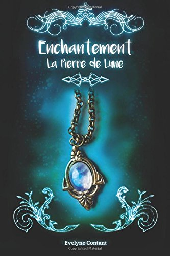 Enchantement - Tome 1 - La pierre de lune