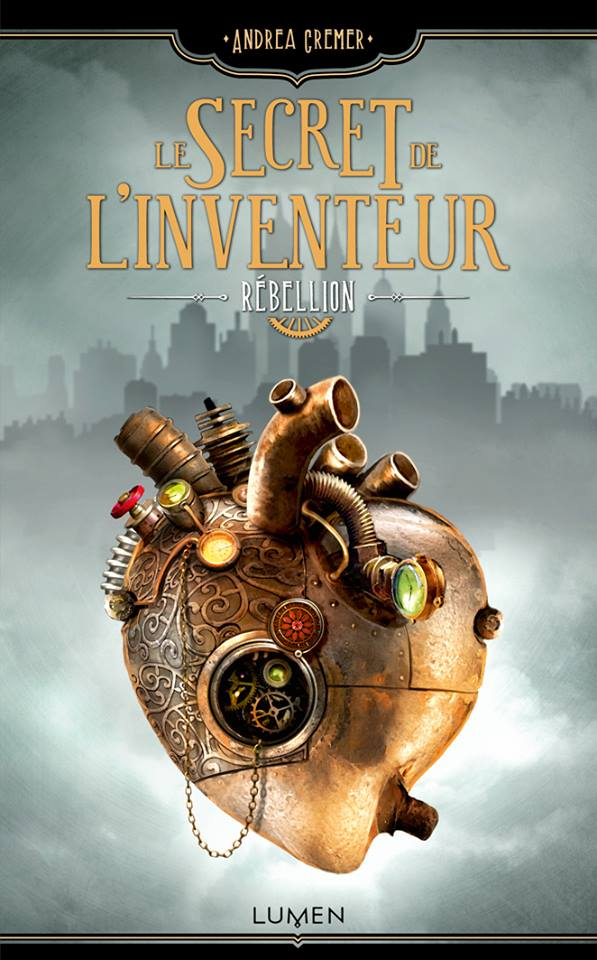 Le secret de l'inventeur - Tome 1 - Rébellion