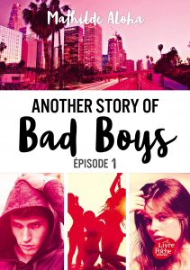 Another Story of Bad Boys - Mathilde Aloha - Le livre de poche Jeunesse
